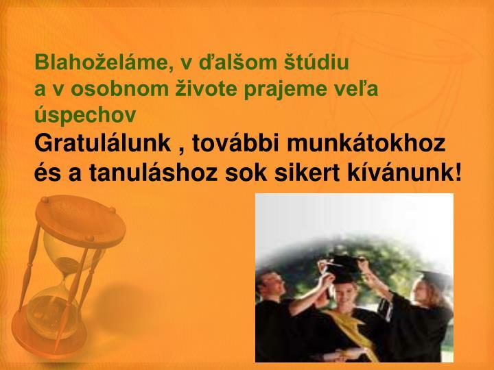 Blahoželáme, v ďalšom štúdiu