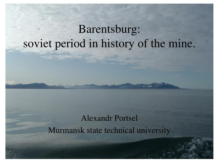 Barentsburg soviet period in history of the mine
