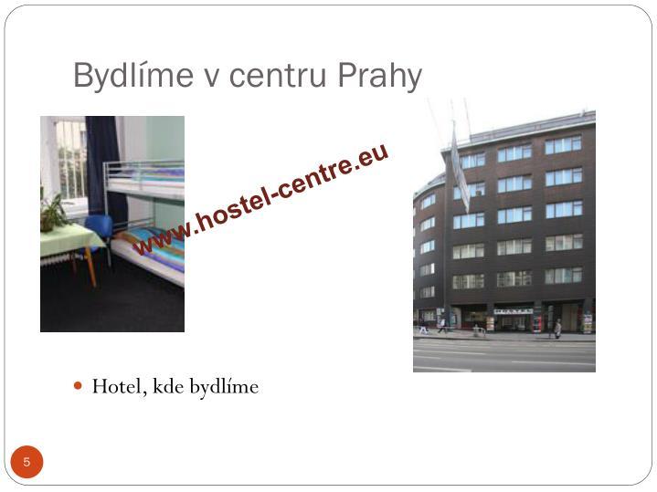 Bydlíme v centru Prahy