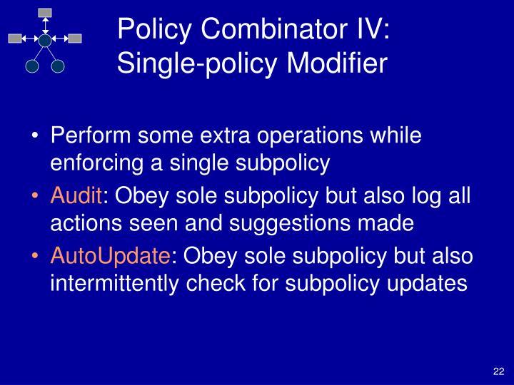 Policy Combinator IV: