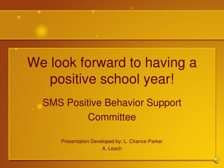 We look forward to having a positive school year!