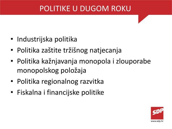 POLITIKE U DUGOM ROKU