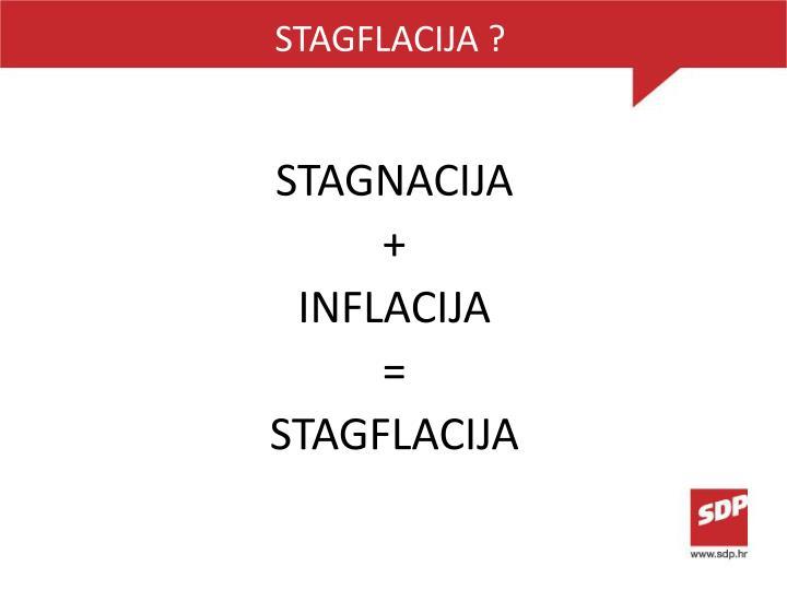 STAGFLACIJA ?