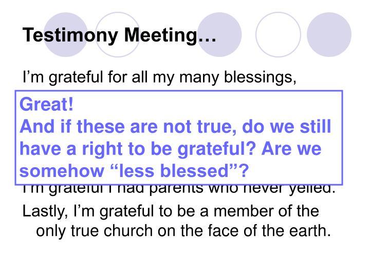 Testimony Meeting…
