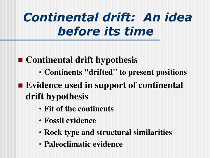 Continental drift:  An idea