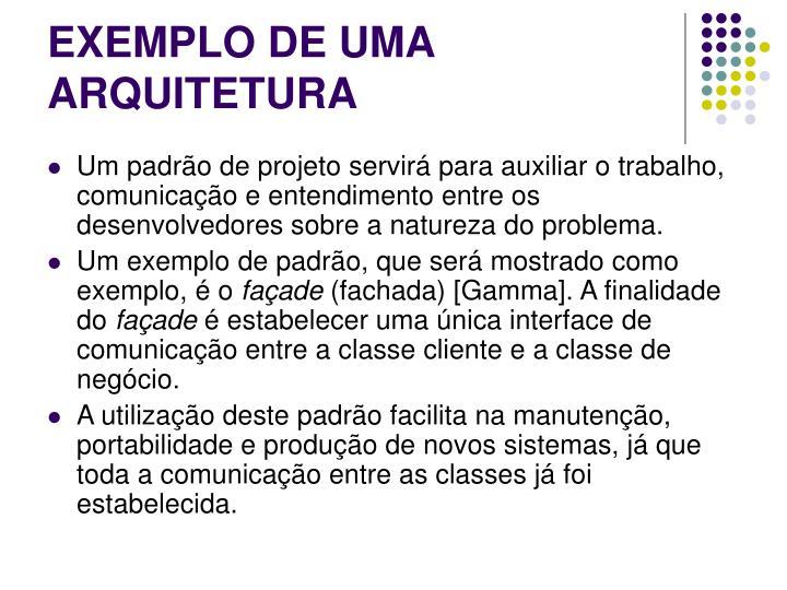 EXEMPLO DE UMA ARQUITETURA