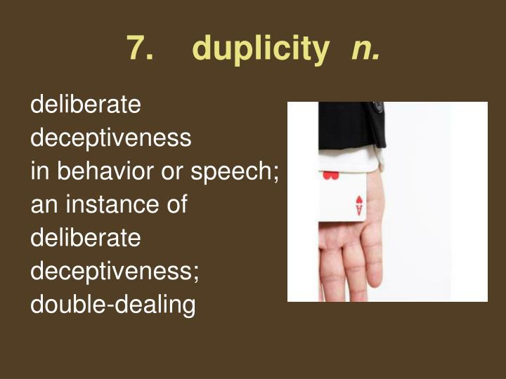 7.    duplicity