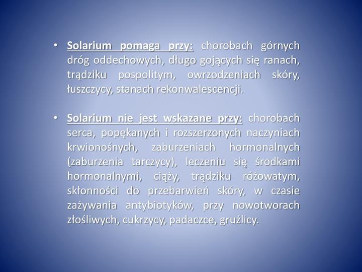 Solarium pomaga przy: