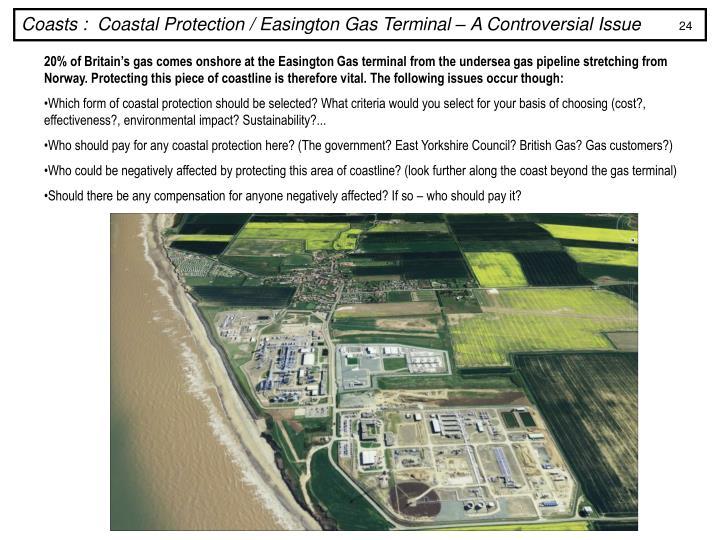Coasts :  Coastal Protection / Easington Gas Terminal – A Controversial Issue