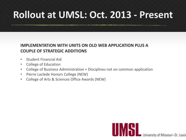 Rollout at UMSL: Oct. 2013 - Present