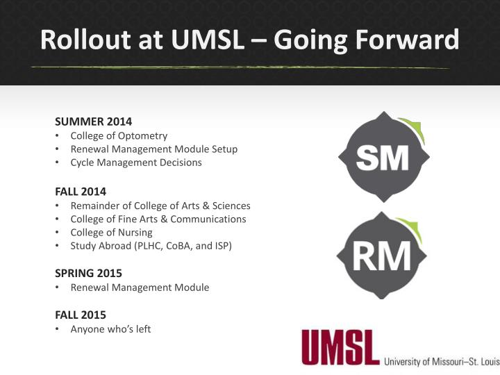 Rollout at UMSL – Going Forward