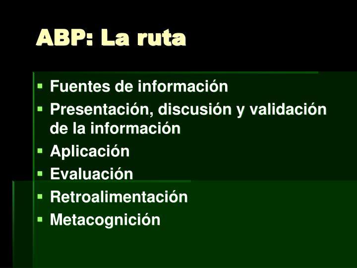 ABP: La ruta