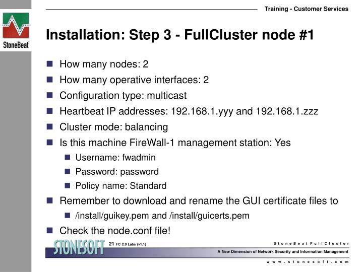 Installation: Step 3 - FullCluster node #1