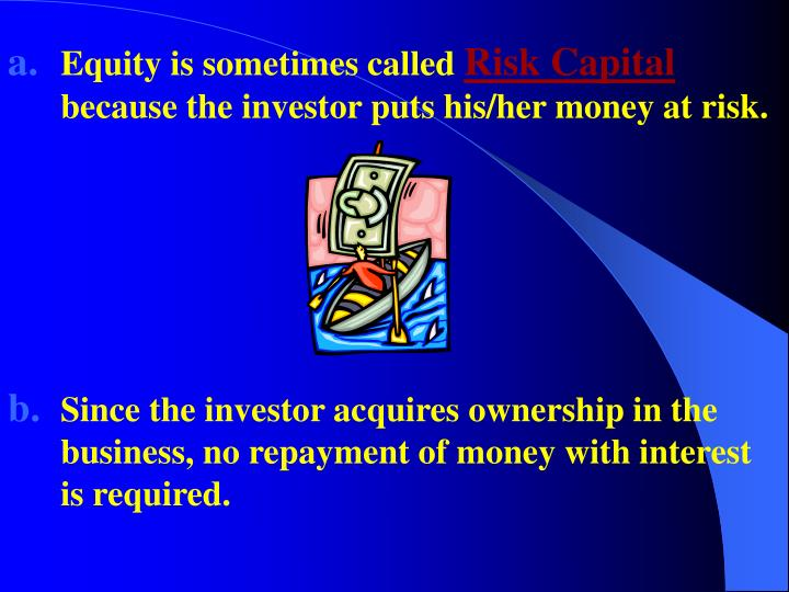 Equity is sometimes called