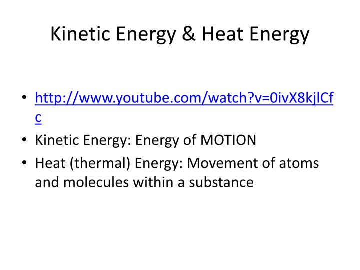 Kinetic energy heat energy