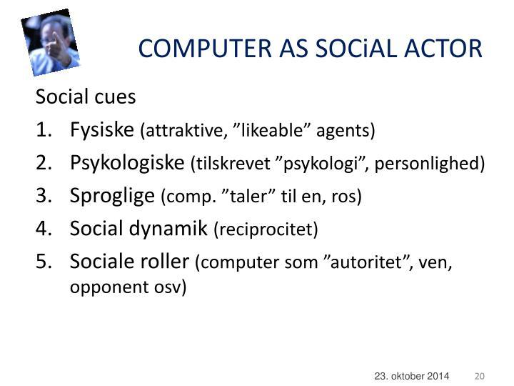 COMPUTER AS SOCiAL ACTOR