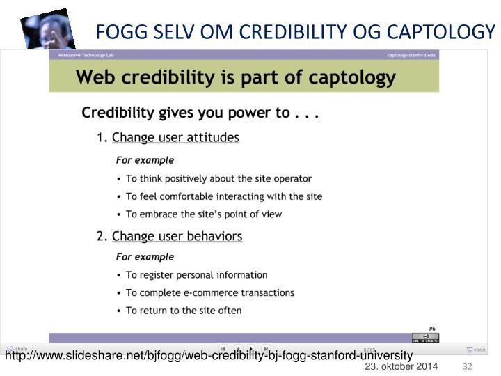 FOGG SELV OM CREDIBILITY OG CAPTOLOGY