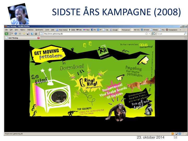 SIDSTE ÅRS KAMPAGNE (2008)