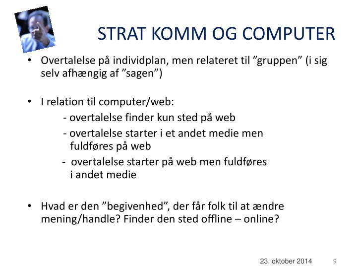 STRAT KOMM OG COMPUTER
