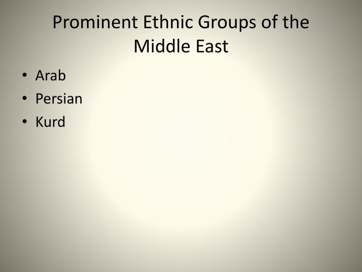 Prominent Ethnic Groups of the Middle East