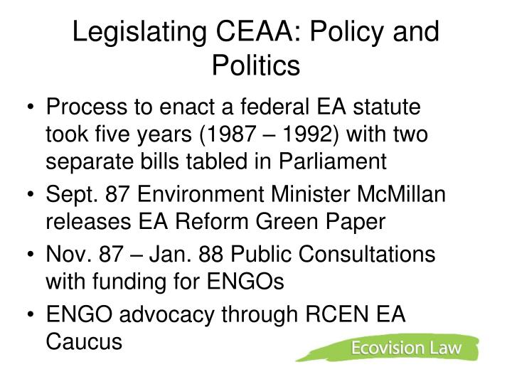 Legislating CEAA: Policy and Politics