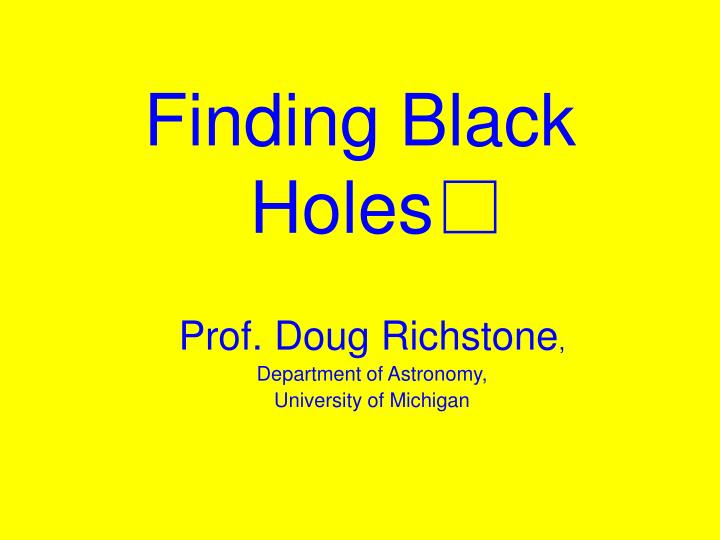 Finding black holes