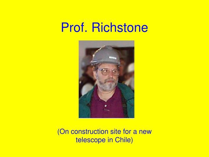 Prof. Richstone