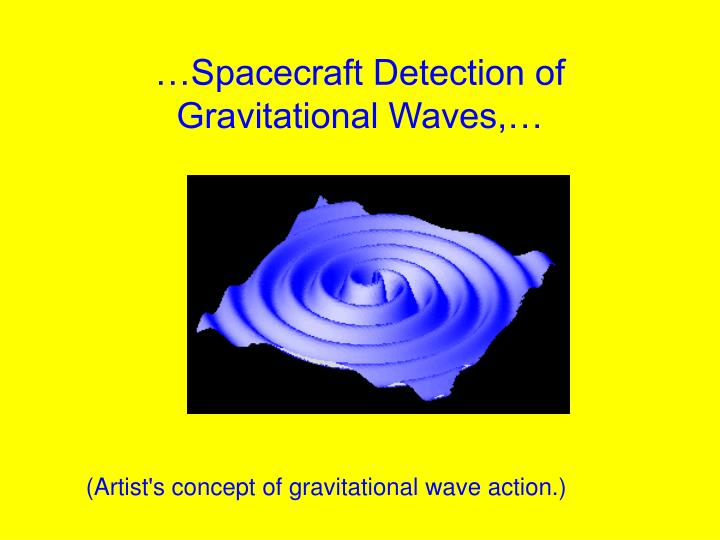 …Spacecraft Detection of Gravitational Waves,…