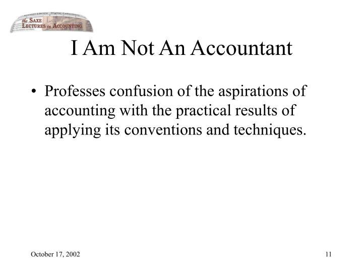 I Am Not An Accountant
