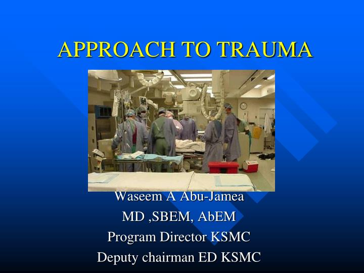 APPROACH TO TRAUMA