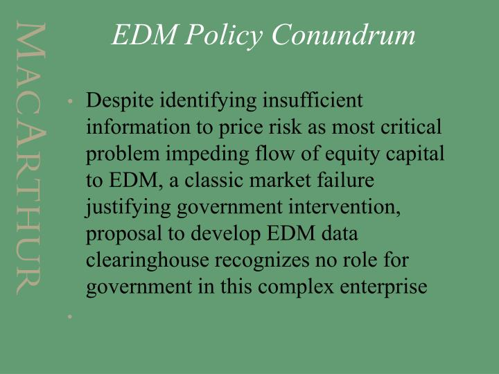 EDM Policy Conundrum
