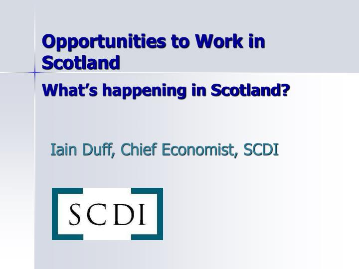 Opportunities to work in scotland what s happening in scotland