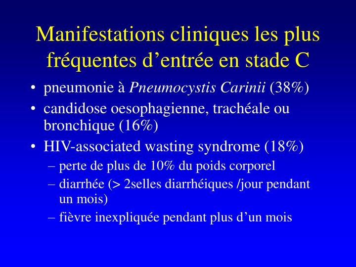 Manifestations cliniques les plus frquentes dentre en stade C