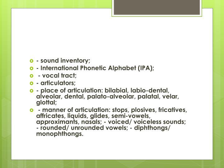 - sound inventory;