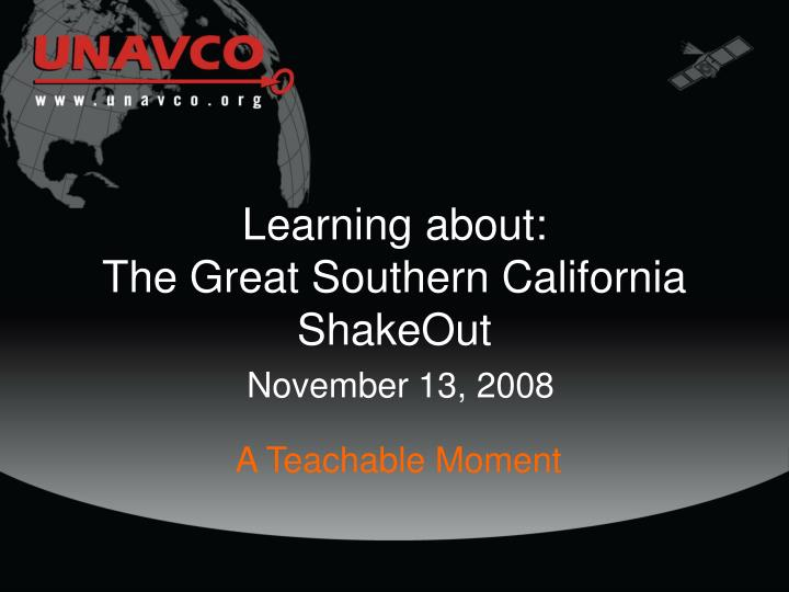Learning about the great southern california shakeout november 13 2008