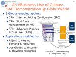 an ebusiness use of globus sap demonstration @ globusworld