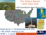 the globus based ligo data grid