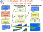 trident the griphyn virtual data system