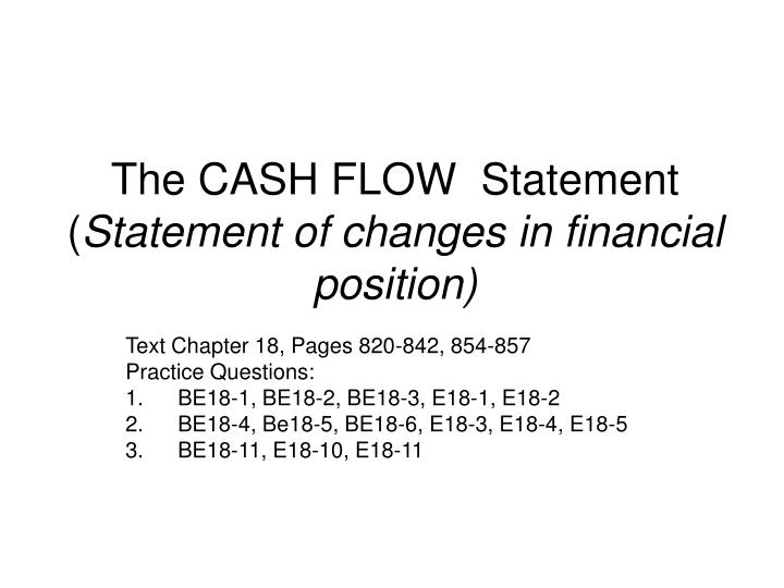 The cash flow statement statement of changes in financial position