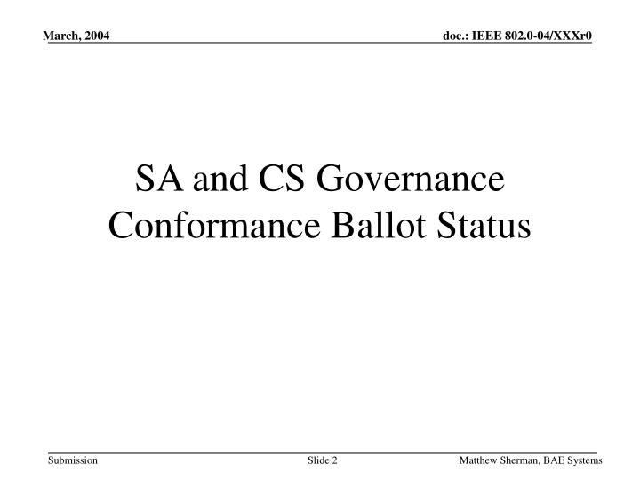 SA and CS Governance Conformance Ballot Status