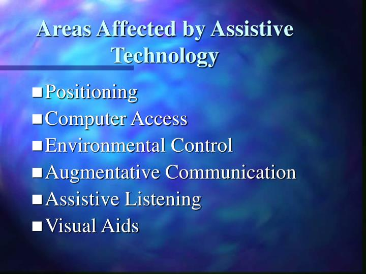 Areas Affected by Assistive Technology