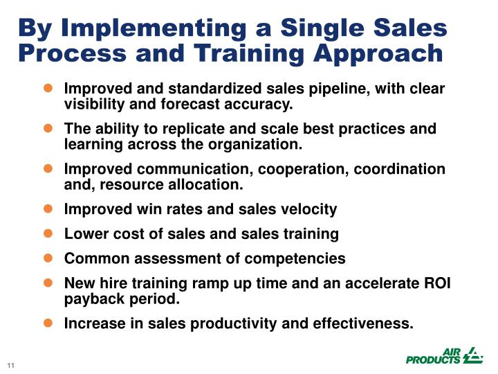 By Implementing a Single Sales Process and Training Approach