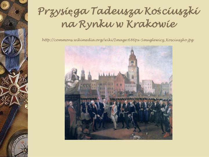 Przysięga Tadeusza Kościuszki na Rynku w Krakowie