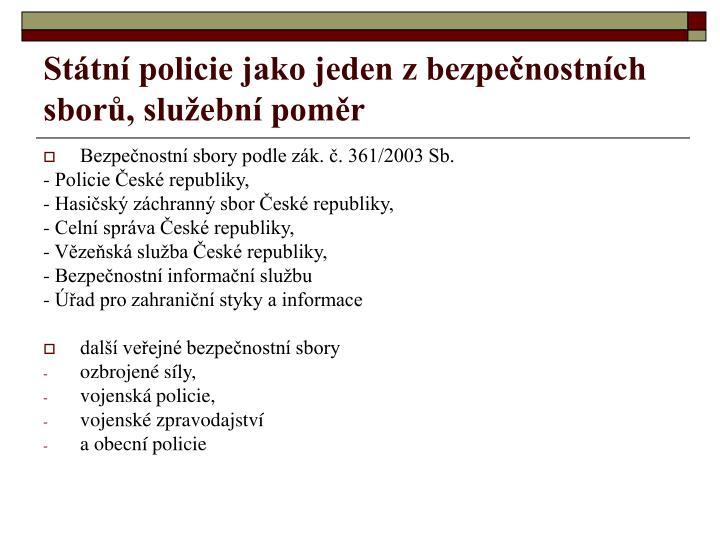 Státní policie jako jeden z bezpečnostních sborů, služební poměr