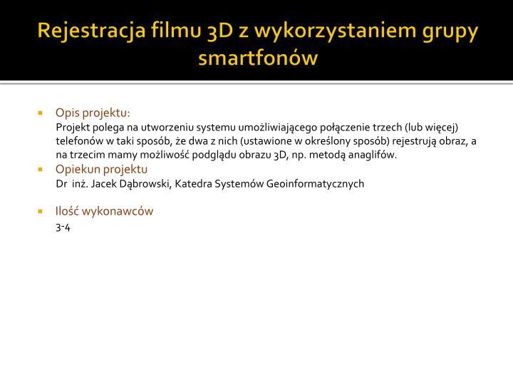Rejestracja filmu 3D z wykorzystaniem grupy