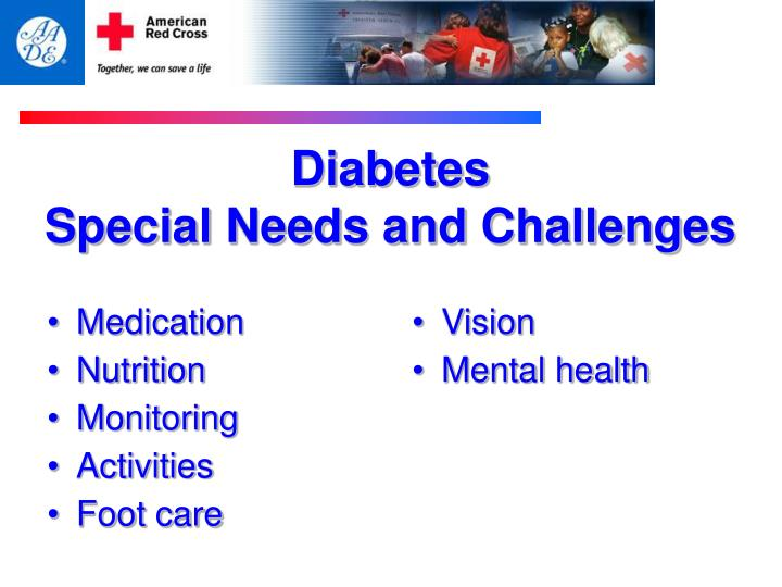 Diabetes special needs and challenges