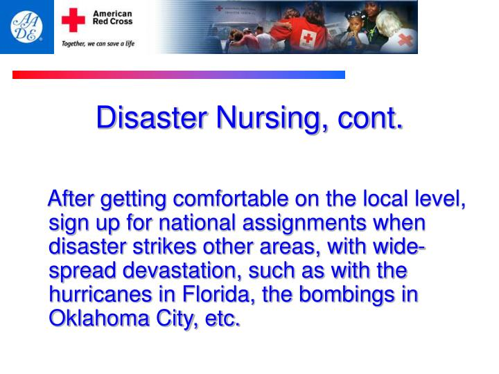 Disaster Nursing, cont.