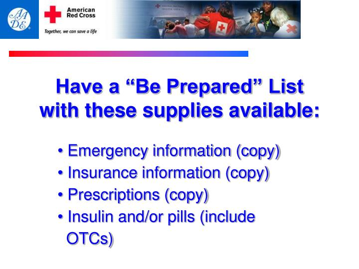 "Have a ""Be Prepared"" List"