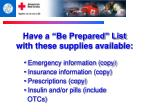 have a be prepared list with these supplies available
