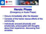 heroic phase emergency or acute phase